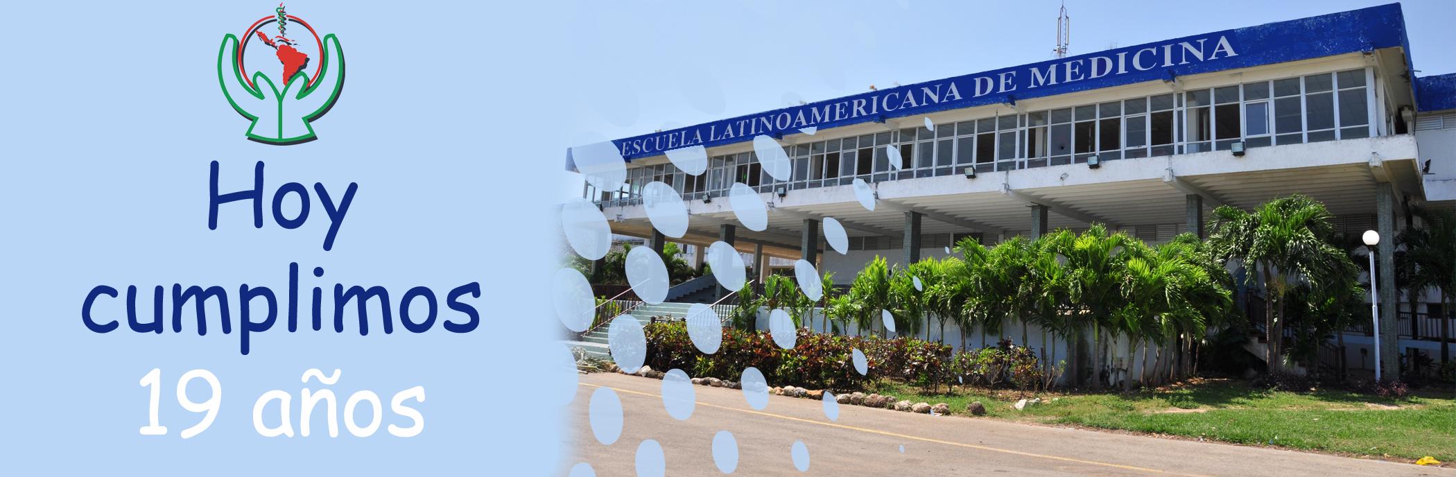 La Escuela Latinoamericana de Medicina en su 19 Aniversario