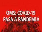 Covid19 es declarada una pandemia internacional